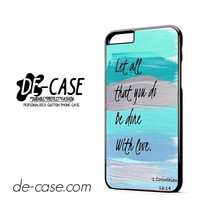 Christian Quotes Bible Corinthians Let All That You Do Be Done With Love DEAL-2580 Apple Phonecase Cover For Iphone 6 / 6S Plus