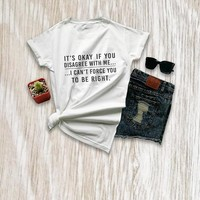 It's okay if you disagree with me Funny T-Shirt unisex graphic tee letter print shirt Tumblr Aesthetic Cotton t shirt Tops S-3XL
