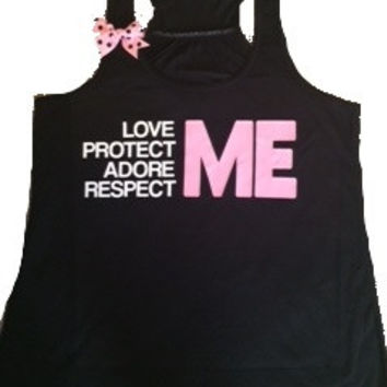 Love Me - Protect Me - Adore Me - Respect Me - Indestructible Me - Be Indestructible - by Ruffles with Love