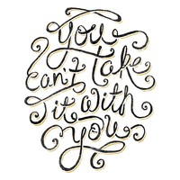 55 Hi s - You Cant Take It With You Peel & Stick Giant Wall Decals | www.hayneedle.com