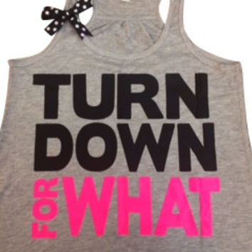 Turn Down For What - GRAY - Ruffles with Love - Racerback Tank - Womens Fitness - Workout Clothing - Workout Shirts with Sayings