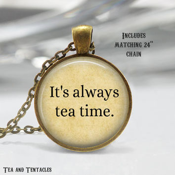 Alice in Wonderland Necklace, Book, Librarian, Tea Time, Quote Pendant, chain included X295
