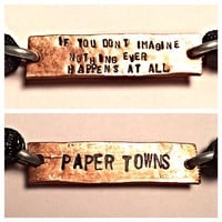 If you dont imagine nothing ever happens at all/Paper towns two sided copper adjustable cord bracelet