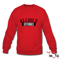 All Gold Erthings 4 sweatshirt