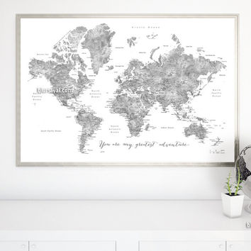 """You are my greatest adventure, grayscale watercolor printable world map, large 36x24"""""""