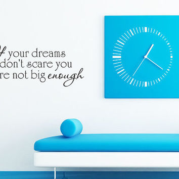 If your dreams dont scare you - Inspirational Motivational - Art Wall Decals Wall Stickers Vinyl Decal Quote Wall Decal