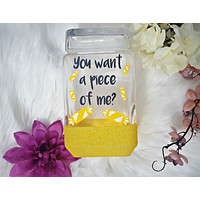 You Want A Piece of Me Candy Jar