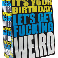 It's Your Birthday Let's Get Fucking Weird Gift Bag