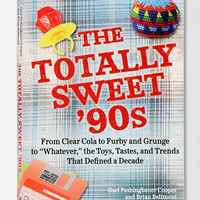 The Totally Sweet 90s By Gael Fashingbauer Cooper & Brian Bellmont  - Urban Outfitters