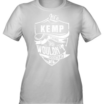It's A KEMP Shirt thing You wouldn't Understand Hanes Women's Cool Dri Tee