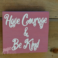 "Have Courage and be kind wall art - wood 6""x6"" wall art,kindness, positive wall art, chalk paint, handpainted, girls room, wall decor,"