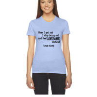 When I feel sad I feel awesome instead - Women's Tee