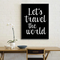 "Digital Download Motivational Print ""Lets Travel the World"" Typography Poster Inspirational Quote Word Art Wall Decor Art Typography quote"