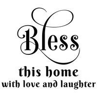 Bless all this home with love and laughter wall decal words quote sticker WW4010