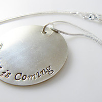 Winter is Comming, Game of Thrones, Hand Stamped Silver Necklace