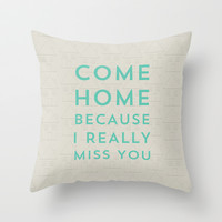 COME HOME Throw Pillow by Allyson Johnson