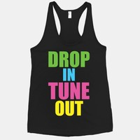 Drop In Tune Out