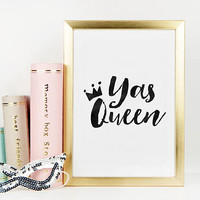 YAS QUEEN QUOTE, Girls Room Decor,Funny Print,Yas Kween Quote,Girly Print,Girl Boss,Like A Boss,Quote Prints,Crown Print,Quote Posters