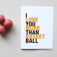 I Love You More Than Basketball greeting card