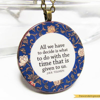 """Inspirational """"all we have to decide"""" Lord of the Rings J.R.R. Tolkien Quote Necklace - Inspiring LOTR Quote Jewelry"""