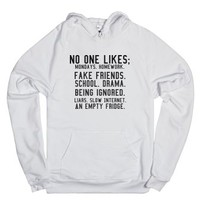 No one likes;-Unisex White Hoodie