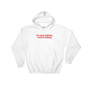 Glitter, Water and Anxiety Hooded Sweatshirt