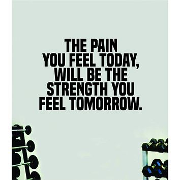 Pain Today Strength Tomorrow Quote Wall Decal Sticker Vinyl Art Home Decor Bedroom Boy Girl Inspirational Motivational Gym Fitness Health Exercise Lift Beast