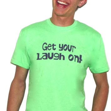 Get your laugh on t-shirt supports laughter therapy