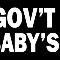 The Gov't Ain't Your Baby's Daddy Bumper Sticker