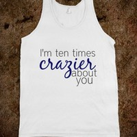 crazier about you