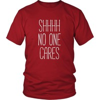 Funny T Shirt - Shhhh no one cares