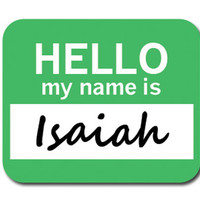 Isaiah Hello My Name Is Mouse Pad