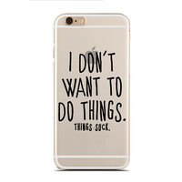 I don't want to do things. Things suck. - Super Slim - Printed Case for iPhone - SC-085