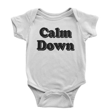 You Need To Calm Down Infant One-Piece Romper Bodysuit