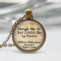 Shakespeare pendant Shakespeare Keychain Though She Be But Little She Is Fierce', Midsummer Night's Dream Quote Pendant or Keychain Jewelry