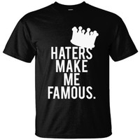 Haters Make Me Famous TShirt