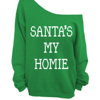 Santa's My Homie - Ugly Christmas Sweater - Green Slouchy Oversized Sweater
