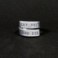 Eat Shit and Die - Aluminum Wrap Ring