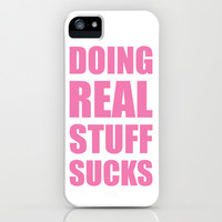 Doing Real Stuff Sucks iPhone & iPod Case by LookHUMAN