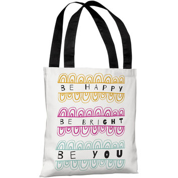 """""""Be Happy Be Bright Be You"""" 18""""x18"""" Tote Bag by Susan Claire"""