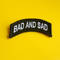 BAD AND SAD | Iron On Patch