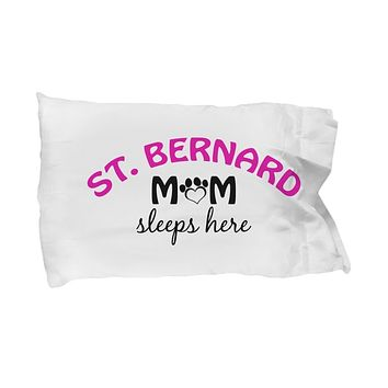 DogsMakeMeHappy St. Bernard Mom and Dad Pillowcases (Couple)