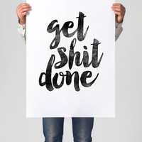 "Art Digital Print Poster ""Get Shit Done"" Typography Motivation Inspiration Home Decor Giclee Screenprint Letterpress Style"