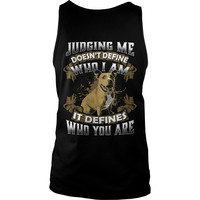 Pitbull Collection- Judging me doesnt define who i am - Unisex Tank Top - SSID2016
