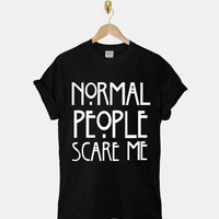 Normal People Scare Me DTG ScreenPrint 100% pre-shrunk cotton for t shirt mens and t shirt woman at kahitna