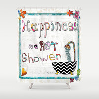 """Happiness is a Hot Shower"" Whimsical, Fun Inspirational Design by Megan and Aroon of MADART Studios Shower Curtain by Megan Aroon Duncanson ~ MADART"