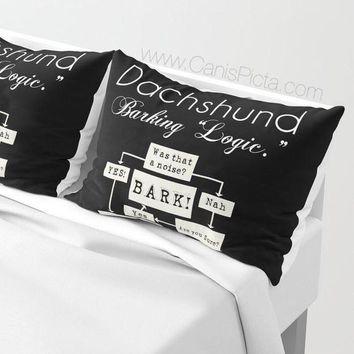 Dachshund Pillow Sham Standard King Cushion Decorative Bedroom Bed Art Decor Black White Humor Funny Typography Doxie Barking Logic Ween Dog