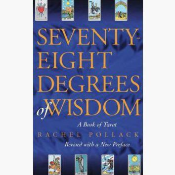 Seventy-Eight Degrees of Wisdom by Rachel Pollack