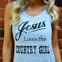 """""""Jesus Loves This Country Girl"""" Women's Muscle Tank"""