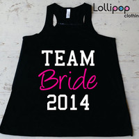 Team Bride 2014 . wedding Gift .Bridesmaid tank.Bachelorette party.Maid of Honor.Mother of the Bride,Groom